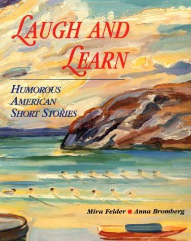 Laugh And Learn: Humorous American Short Stories
