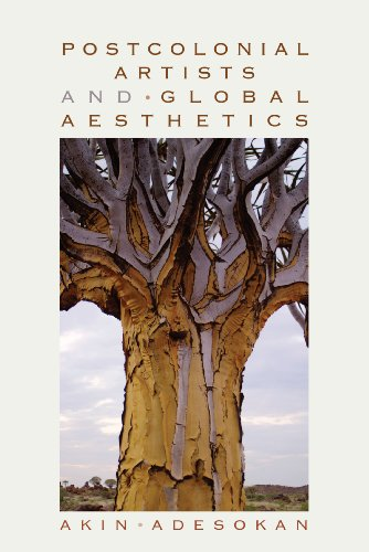 Postcolonial Artists and Global Aesthetics (African Expressive Cultures)