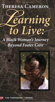 Learning to Live: A Black Woman's Journey Beyond Foster Care (Townsend Library)