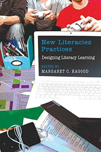 New Literacies Practices: Designing Literacy Learning (New Literacies and Digital Epistemologies)