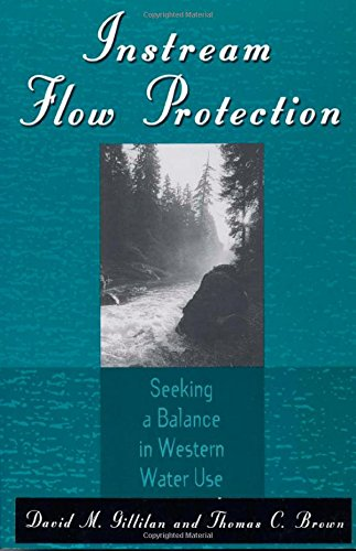 Instream Flow Protection: Seeking A Balance In Western Water Use