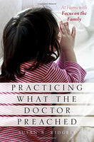 Practicing What The Doctor Preached: At Home With Focus On The Family