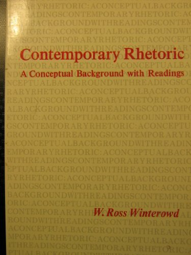 Contemporary Rhetoric: A Conceptual Background With Readings
