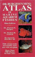 Dr. Burgess's Mini-Atlas of Marine Aquarium Fishes