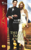 The CEO Takes A Wife (Harlequin Desire)