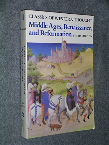 Middle Ages, Renaissance, and Reformation (Classics of Western Thought - Volume 2)