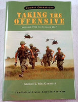 United States Army in Vietnam Combat Operations: Taking the Offensive, October 1966 To October 1967