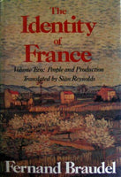 The Identity of France: Volume Two: People and Production (Identity of France)