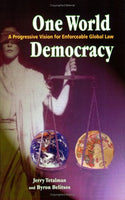 One World Democracy: A Progressive Vision for Enforceable Global Law