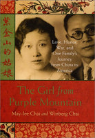 The Girl from Purple Mountain : Love, Honor, War, and One Family's Journey from China to America