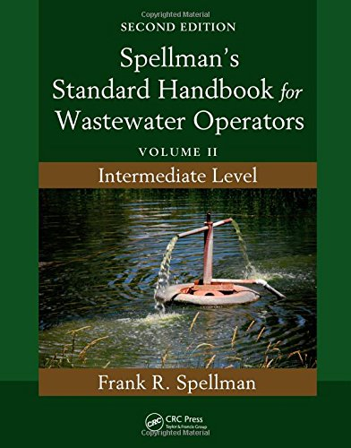 Spellman's Standard Handbook for Wastewater Operators: Volume II, Intermediate Level, Second Edition (Volume 2)