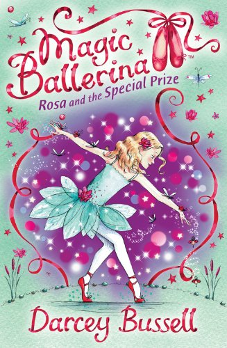 Rosa and the Special Prize: Rosa's Adventures (Magic Ballerina)