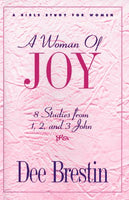 A Woman of Joy: 8 Studies from 1, 2, and 3 John (The Dee Brestin Series)