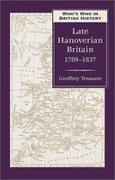 Who's Who in Late Hanoverian Britain: 1789-1837 (Who's Who in British History Series)