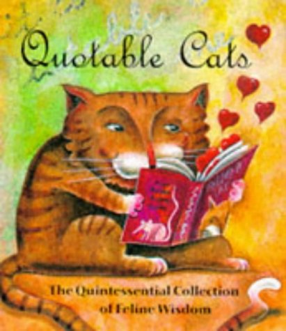 Quotable Cats: The Quintessential Collection Of Feline Wisdom (Miniature Editions)
