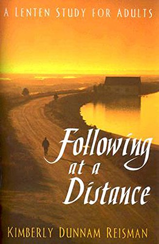 Following at a Distance: A Lenten Study for Adults (Thematic Lent Study 2005)