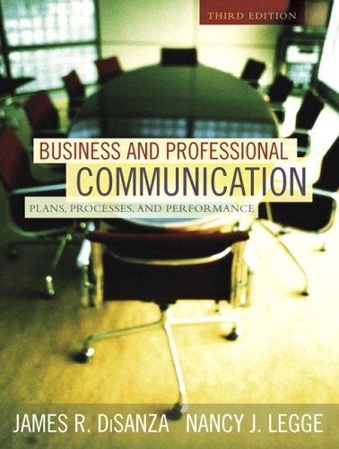 Business And Professional Communication: Plans, Processes, And Performance (3Rd Edition)