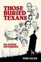 Those Buried Texans: No Stone Unturned