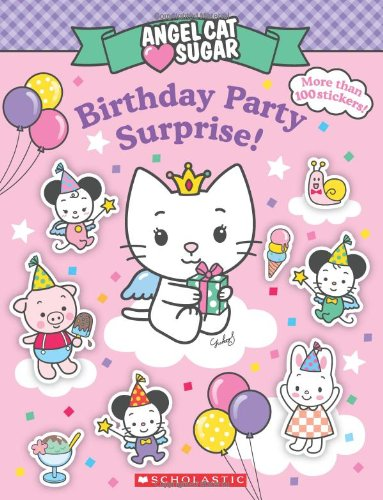 Angel Cat Sugar: Birthday Party Surprise!