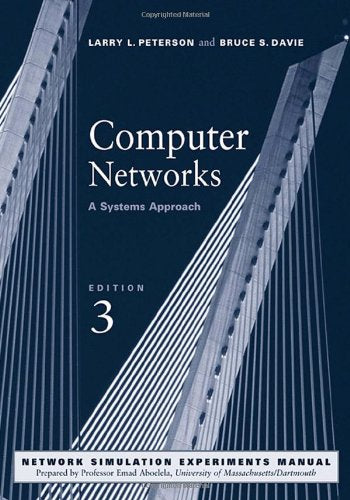 Computer Networks, Third Edition: A Systems Approach, 3rd Edition (The Morgan Kaufmann Series in Networking)