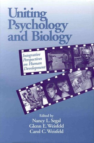 Uniting Psychology and Biology: Integrative Perspectives on Human Development