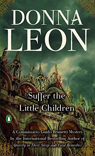 Suffer the Little Children (Commissario Guido Brunetti Mysteries)