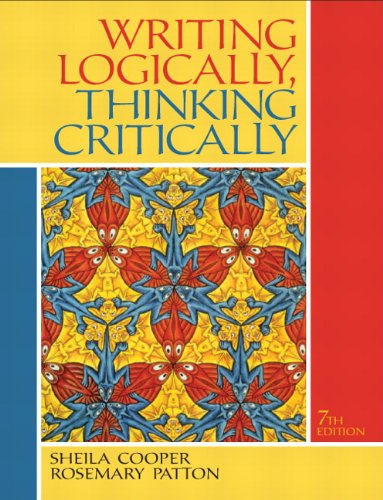 Writing Logically, Thinking Critically (7Th Edition)