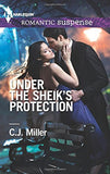 Under the Sheik's Protection (Harlequin Romantic Suspense)