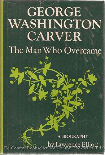 George Washington Carver: The Man Who Overcame