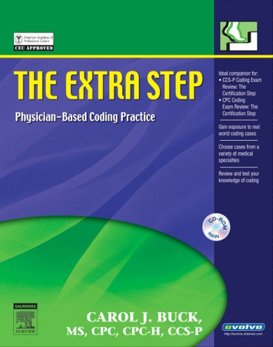 The Extra Step: Physician Based Coding Practice and Review for the CCS-P and CPC Exams
