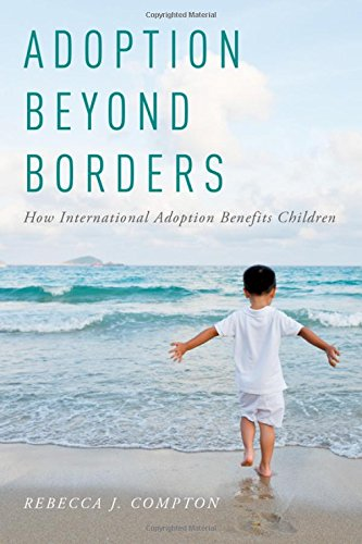 Adoption Beyond Borders: How International Adoption Benefits Children