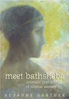 Meet Bathsheba: Dramatic Portraits of Biblical Women