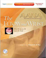 AANA Advanced Arthroscopy: The Wrist and Elbow: Expert Consult: Online, Print and DVD, 1e