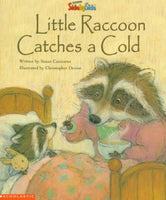 Little Raccoon Catches a Cold   (SidebySide Books for Collaborative Reading)