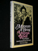 Moments Of Being: Unpublished Autobiographical Writings