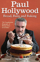 Paul Hollywood: Bread, Buns And Baking