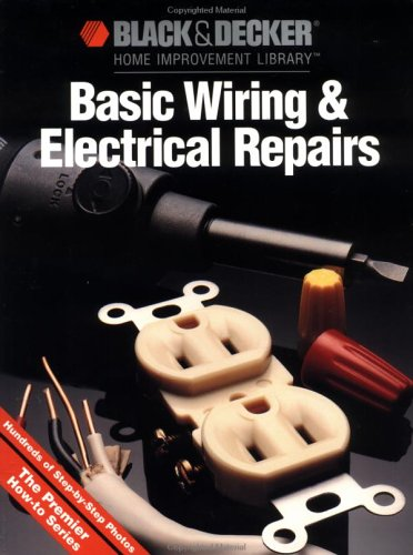 Black & Decker Basic Wiring & Electrical Repair