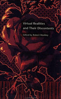 Virtual Realities and Their Discontents