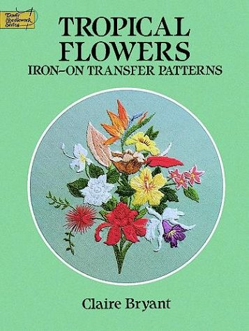 Tropical Flowers Iron-on Transfer Patterns (Dover Needlework)