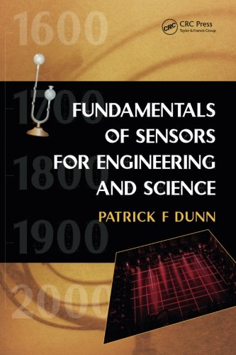Fundamentals of Sensors for Engineering and Science (Volume 1)