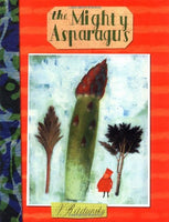 The Mighty Asparagus (New York Times Best Illustrated Children'S Books (Awards))