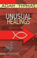 Unusual Healings Personal Reflection Guide: Unusual Gospel for Unusual People - Studies from the Book of John