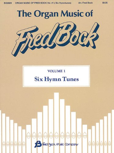 The Organ Music of Fred Bock, Volume 1