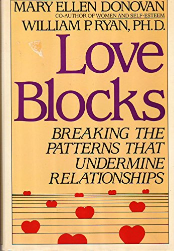 Love Blocks: Breaking the Patterns That Undermine Relationships