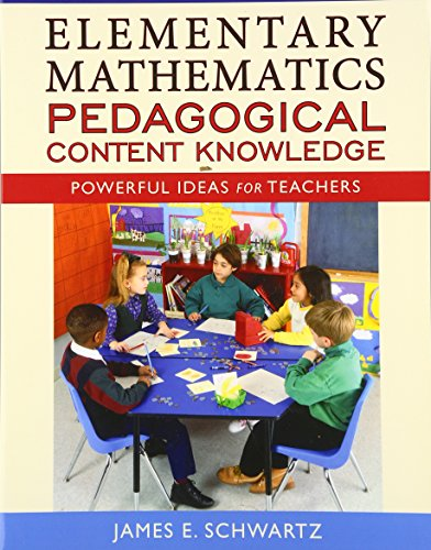 Elementary Mathematics Pedagogical Content Knowledge: Powerful Ideas For Teachers