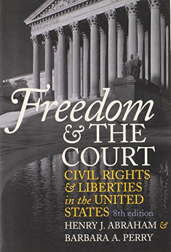 Freedom and the Court: Civil Rights and Liberties in the United States (Eighth Edition)
