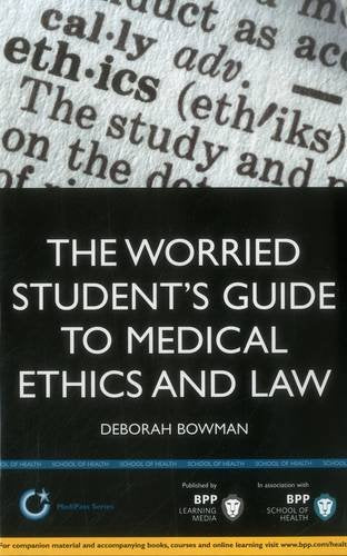 The Worried Student'S Guide To Medical Ethics And Law (Medipass)