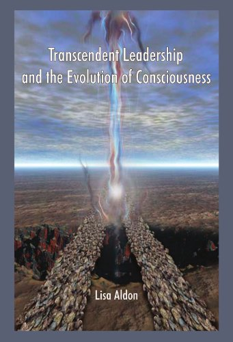 Transcendent Leadership and the Evolution of Consciousness!