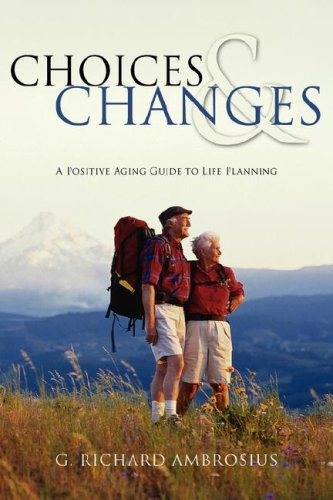 CHOICES & CHANGES: A Positive Aging Guide to Life Planning