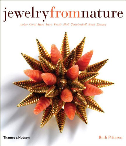 Jewelry from Nature: Amber, Coral, Horn, Ivory, Pearls, Shell, Tortoiseshell, Wood, Exotica
